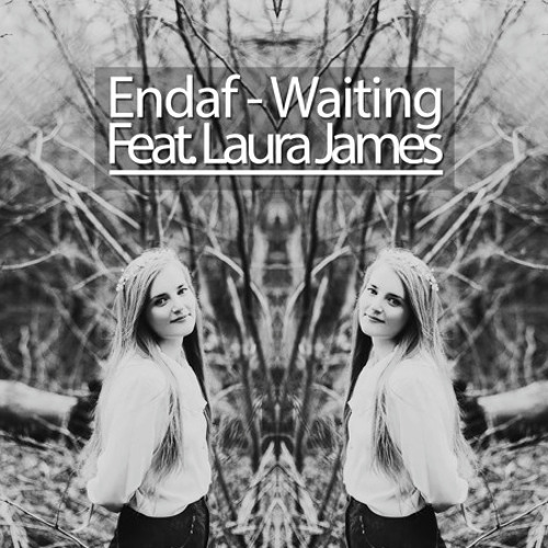 Waiting Ft Laura James (Agent 137 Rerub) - Endaf