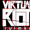 Virtual Riot Troublemaker Free Download 4c968f86