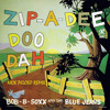 Bob B Soxx & The Blue Jeans_Zip A Dee Doo Dah (Nick Peloso Remix)
