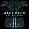 jack bass   psycho pass trap sounds exclusive