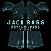 jack bass   psycho pass trap sounds exclusive