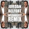 Jordan Belfort (Wildabeast Remix)[OFFiCiAL MiLLiON HiT RELEASE]
