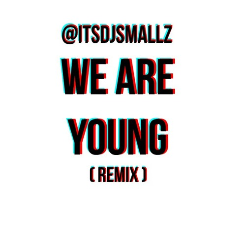 Download @ITSDJSMALLZ - We Are Young ( Official Bop Remix )