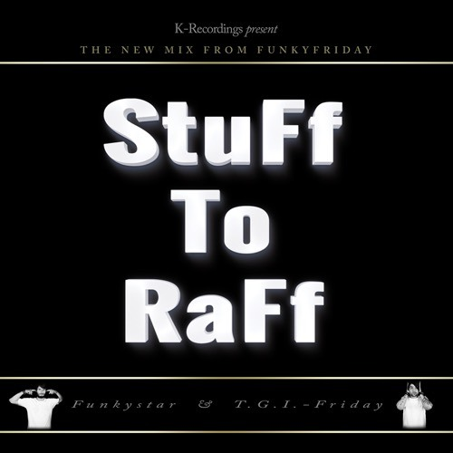 FunkyFriday - Stuff-TO-Raff