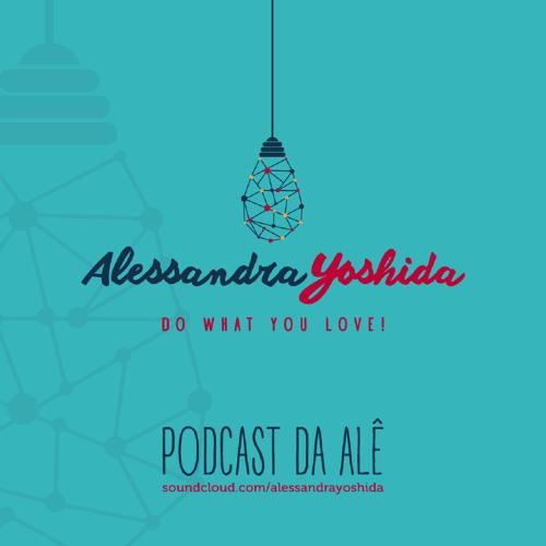 Podcast da Alê #013 - Liste suas Vontades, Desejos e Sonhos!