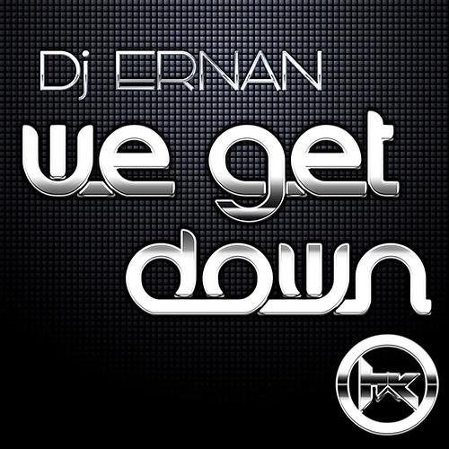 Dj Ernan - We Get Down (Original Mix)New Release