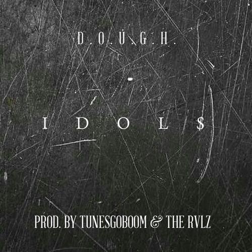 Idol$ prod. by @TunesGoBoom & @ZSmith901