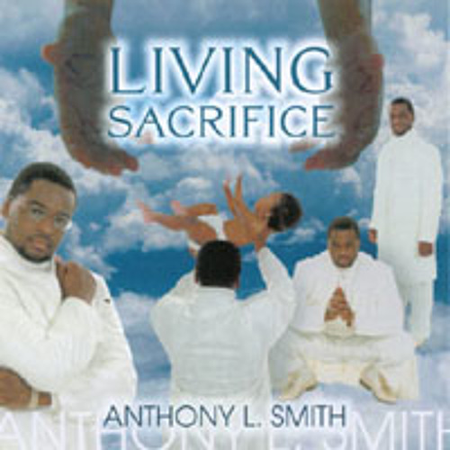 """Living Sacrifice"" ALS - Anthony L. Smith"