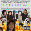 I STILL LOVE YOU  (feat. CHEF GEOFF, KING SALAMI, CHELDON MCQUEEN, DROP TROU)