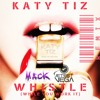 Katy Tiz- Whistle (Mack & Jet Set Vega Remix) Extended Edit