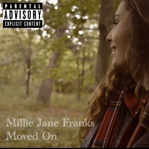 Moved On (Written by Millie Jane Franks & Produced by Mark Sugden-Best)
