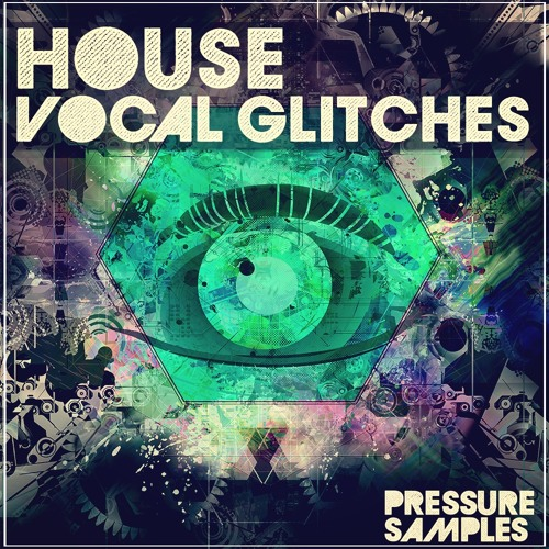 Pressure samples house vocal glitches by hy2rogen for Vocal house music 2015