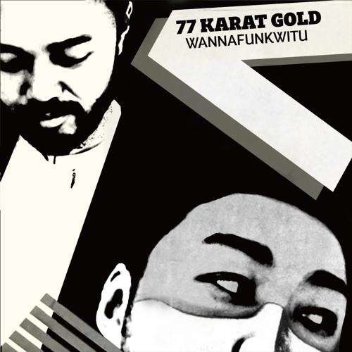"""77 KARAT GOLD """"WANNAFUNKWITU"""" album teaser"""