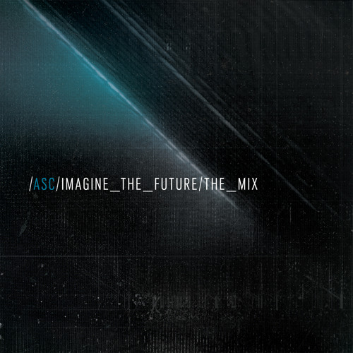 ASC 'Imagine The Future' - The Mix