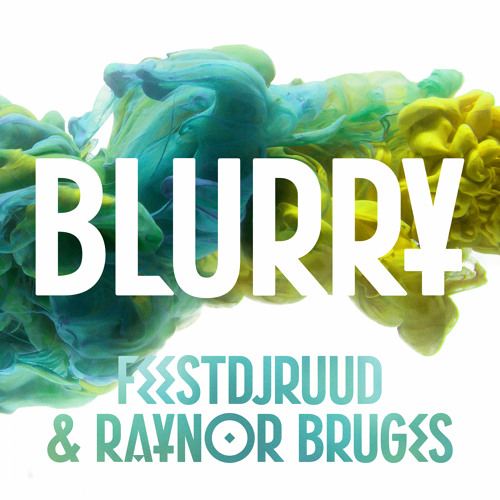 FeestDJRuud & Raynor Bruges - Blurry