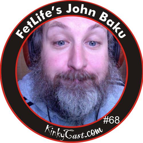 #68 - Fetlife's John Baku