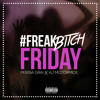 Persia Grai - #Freak Bitch Friday (ft. A.j McCormick)