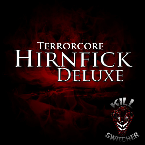 Killswitcher - Hirnfick Deluxe (Terrorcore) by HC