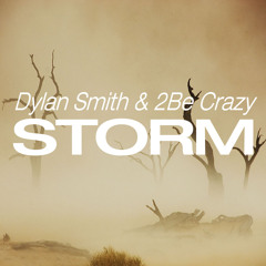 Dylan Smith & 2Be Crazy - Storm (Original Mix) | Free Download ** Supported by D.O.D **