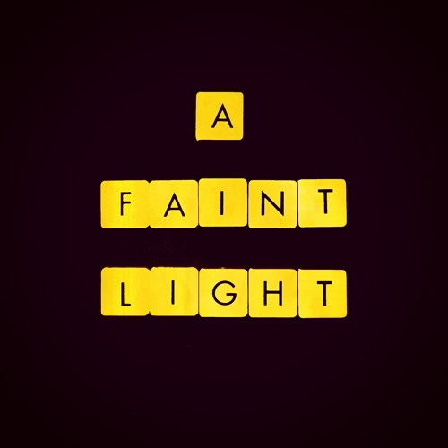 A Faint Light