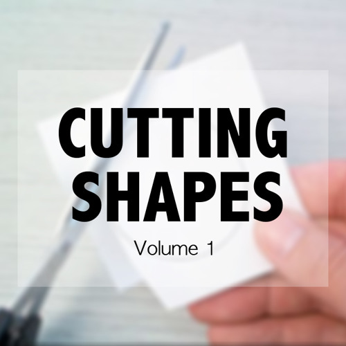 Cutting Shapes Volume1(Tracklist in Description)(FREE DOWNLOAD) [FOR PROMOTIONAL USE ONLY]
