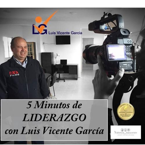 CAMBIOS Positivos Programa 20 Cinco Minutos De Liderazgo Con Luis Vicente Garcia 15May15