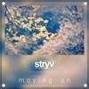 Stryv - Moving On