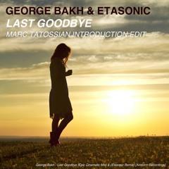 George Bakh & Etasonic - Last Goodbye (Marc Tatossian Intro Edit)