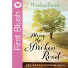 First Blush - Along The Broken Road By Heather Burch