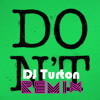 Don't -  Ed Sheeran Ft. Rick Ross (DJ TURTON)