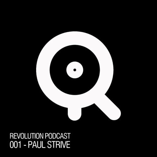Revolution Podcast 001 with Paul Strive