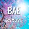 Bae - R3move