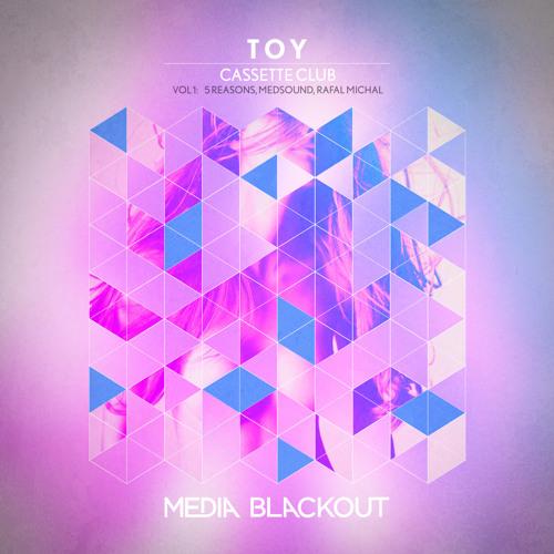 Cassette Club - Toy Vol.1 (Medsound Remix) | Media Blackout MBO040