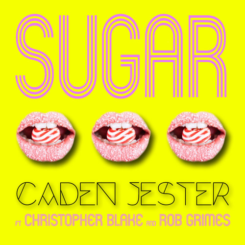 Sugar (ft. Christopher Blake & Rob Grimes)