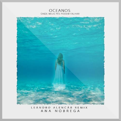 Oceanos - Ana Nóbrega (Leändro Alencär Remix)[Free Download]
