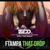 Zedd & Hayley Williams vs. FTampa - Stay That Drop (Rodwill Mashup) [Free Download]