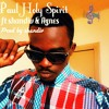 Paul Holy Spirit Ft Shandiv & Agnes Prod By Shandiv