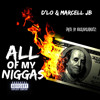 D'Lo & MarCell JB - All Of My Niggas (#ColGA Anthem) ***MUSIC VIDEO IN DESCRIPTION***