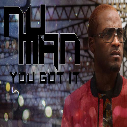 You Got It (Album: The Way I Walk)