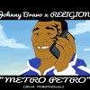 Johnny Bravo - Metro Petro Ft RELIGION (Prod. MikeMoBeats)