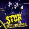 STUK - De Hele Nacht Door Ft. Kraantje Pappie & Cazz Major (Official Mix)