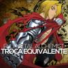 Rap do Fullmetal Alchemist: Troca Equivalente   7 Minutoz