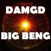 DAMGD - BIG BENG (Orignal Mix)