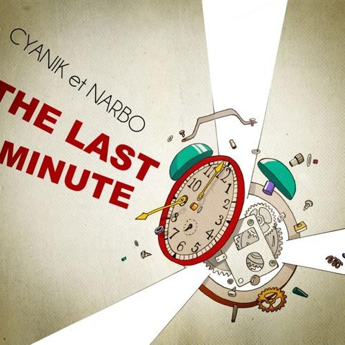 Cyanik & Narbo - The Last Minute