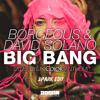 Borgeous & David Solano - Big Bang (Spark Edit)*FREE DOWNLOAD*