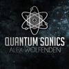 Alex Wolfenden -  Quantum Sonics 006/2015