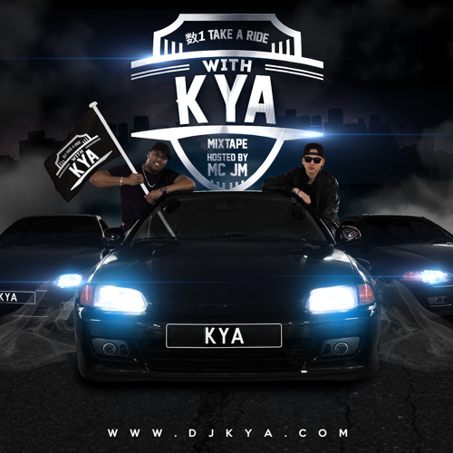 Take A Ride With Kya Mixtape Hosted By JM 2015 OUT NOW