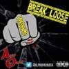 Break Loose Prod. Tony Fadd & Mike Cip