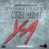 Dj V-Dub x Bubble Eye- Who Shot Ya Freestyle  at #FreestyleFridays