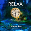 RELAX - A Hero's Rest - (RELAX Soundtrack 1)